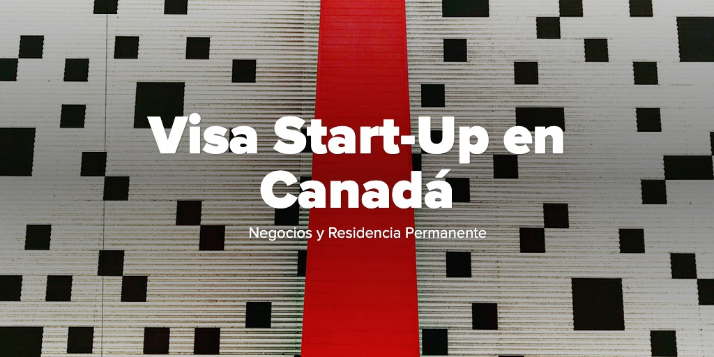 Visa Start-Up en Canadá
