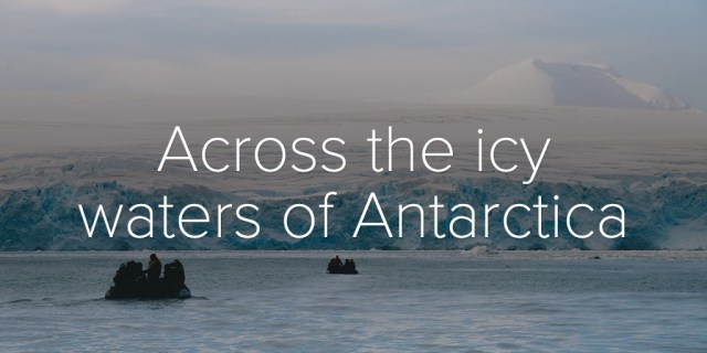Across the icy waters of Antarctica
