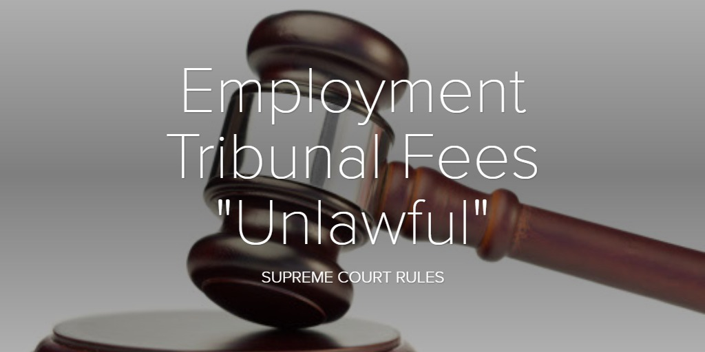 "Employment Tribunal Fees ""Unlawful"""