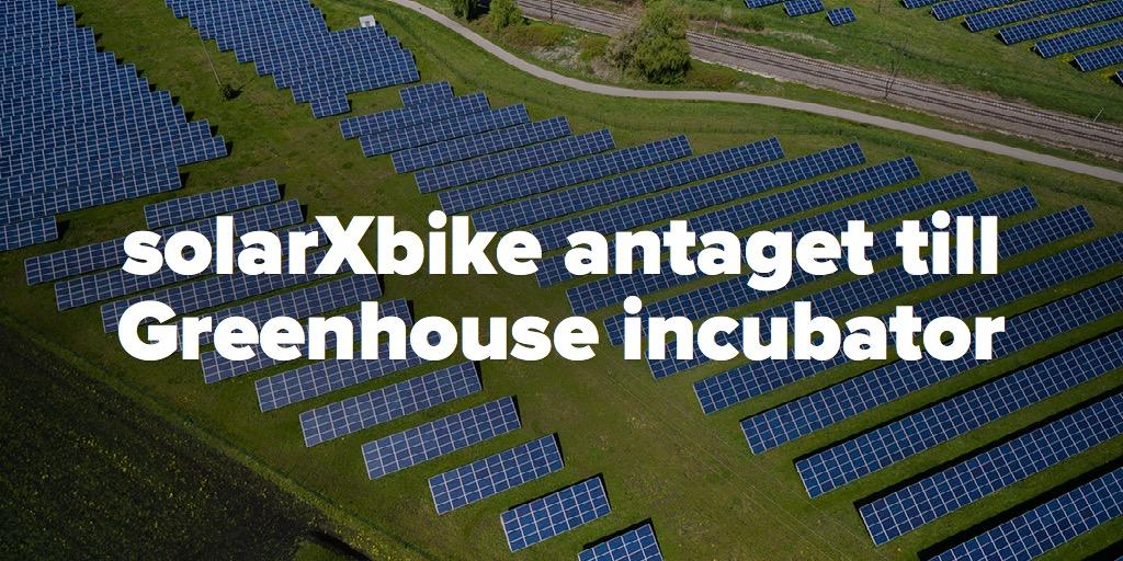 solarXbike antaget till Greenhouse incubator