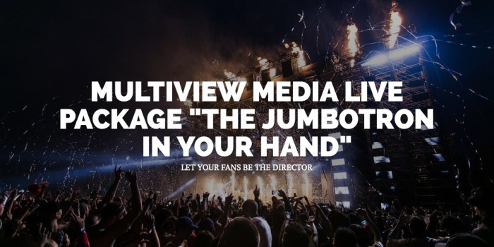 MULTIVIEW MEDIA LIVE PACKAGE