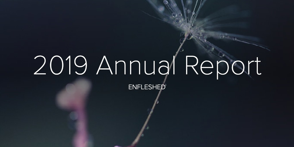 2019 enfleshed Annual Report