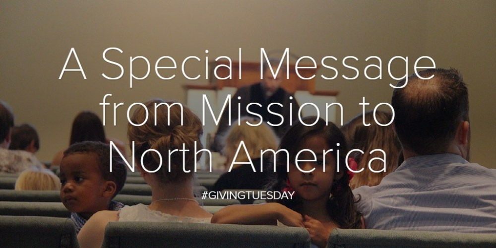 A Special Message from Mission to North America