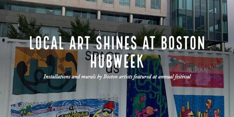 Local art shines at Boston Hubweek
