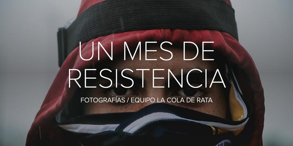 UN MES DE RESISTENCIA