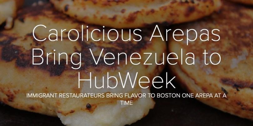 Carolicious Arepas Bring Venezuela to HubWeek
