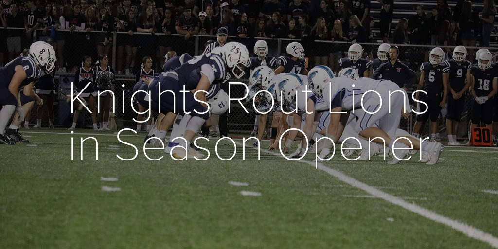 Knights Rout Lions in Season Opener