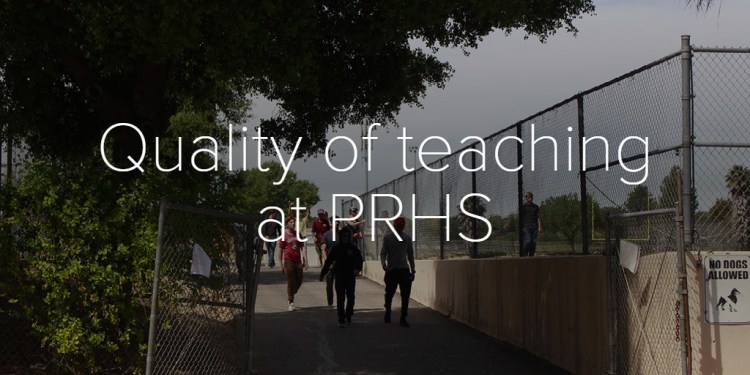 Quality of teaching at PRHS