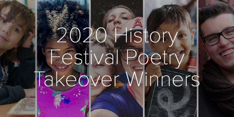2020 History Festival Poetry Takeover Winners