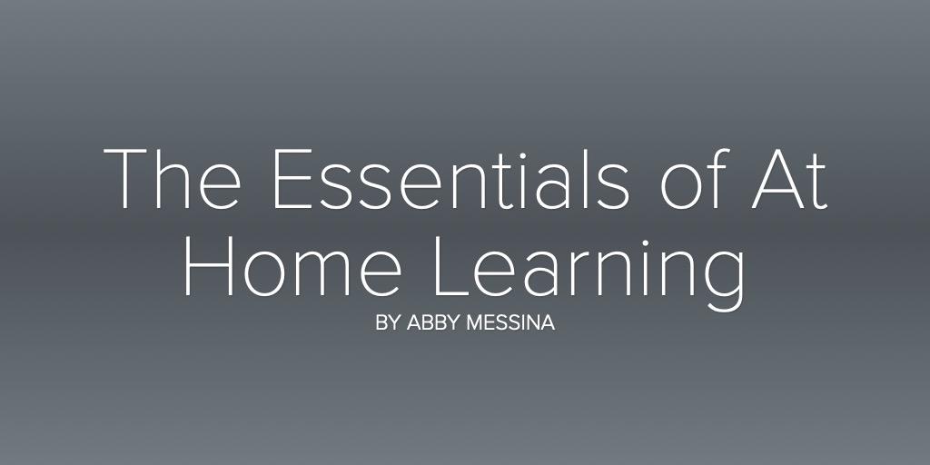 The Essentials of At Home Learning