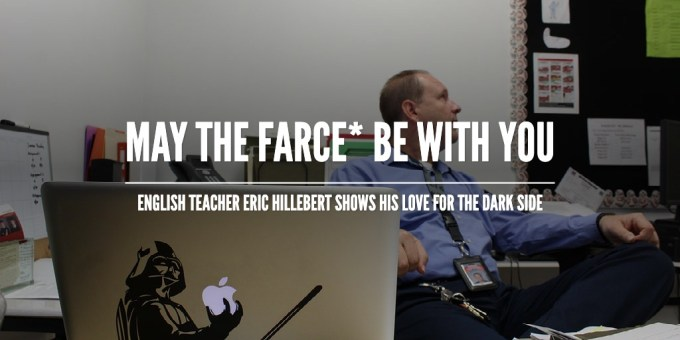 May the farce* be with you