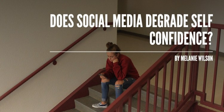 Does Social Media Degrade Self Confidence?