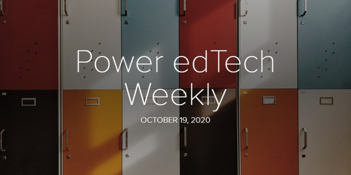 Power edTech Weekly - 10/19/20