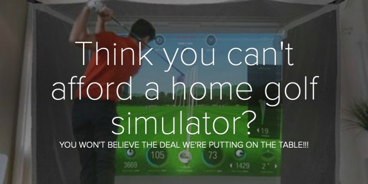 Think you can't afford a home golf simulator?