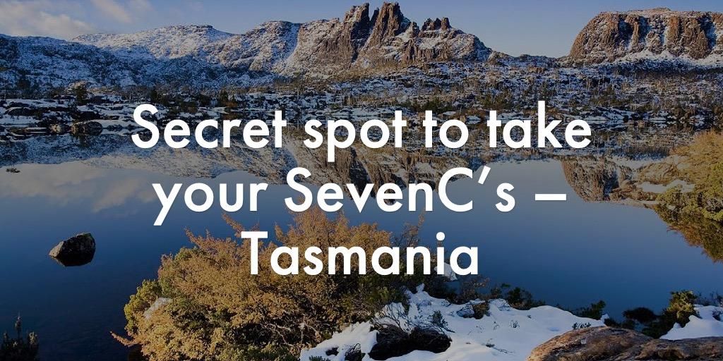 Secret spot to take your SevenC's – Tasmania