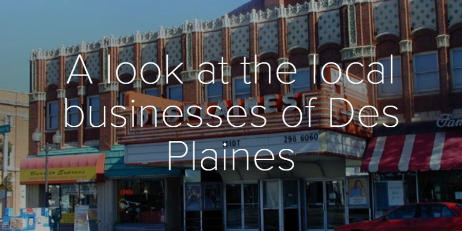A look at the local businesses of Des Plaines