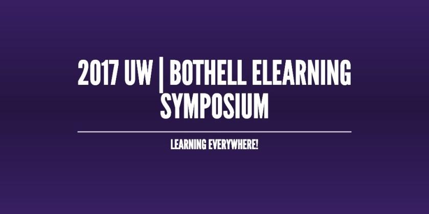 2017 UW | Bothell ELearning Symposium