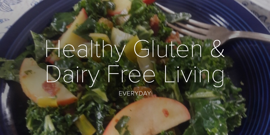 Healthy Gluten & Dairy Free Living