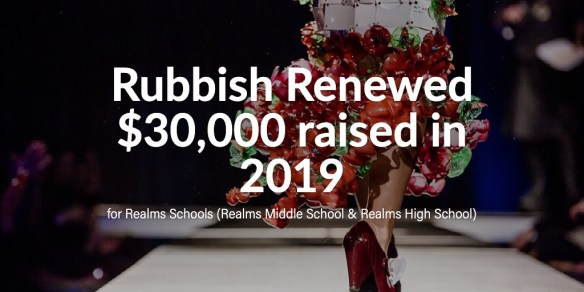 Rubbish Renewed $30,000 raised in 2019