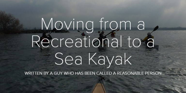 Moving from a Recreational to a Sea Kayak