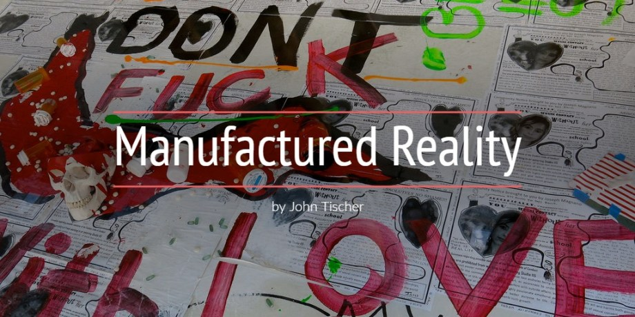 Manufactured Reality