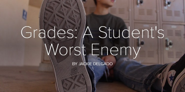 Grades: A Student's Worst Enemy