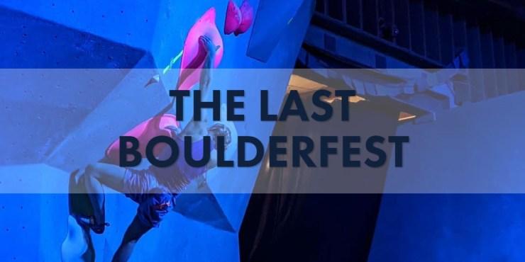 The Last boulderfest