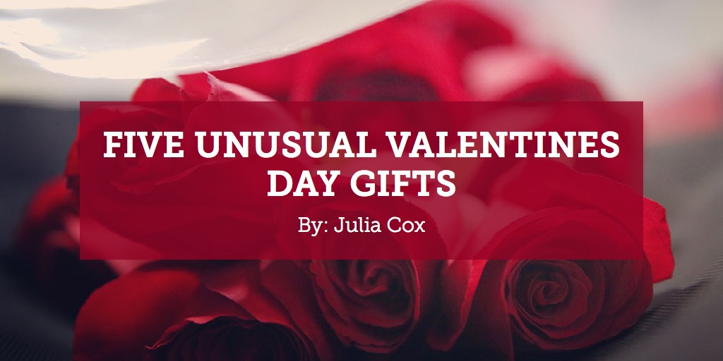 Five Unusual Valentines DAy gifts