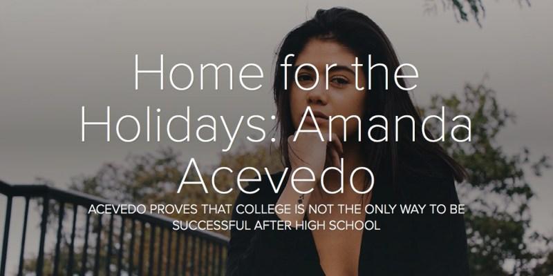 Home for the Holidays: Amanda Acevedo