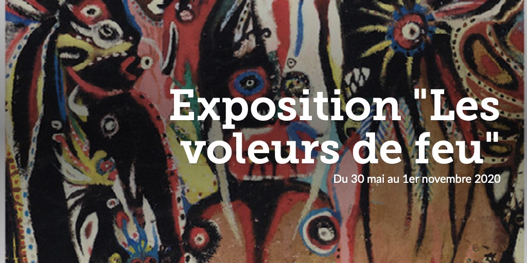 "Exposition ""Les voleurs de feu"""