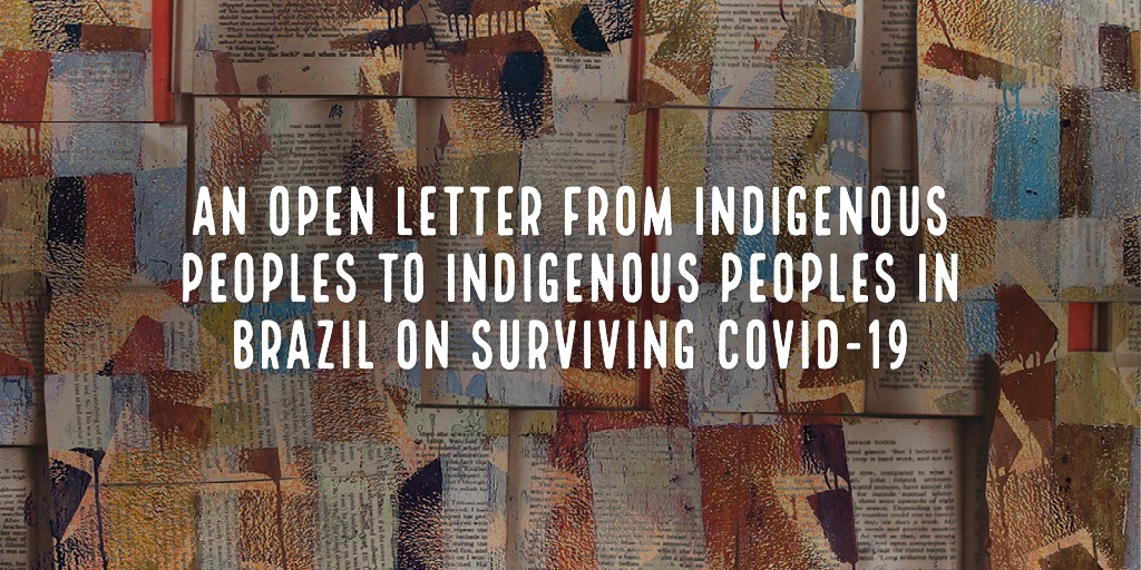 An Open Letter from Indigenous Peoples to Indigenous Peoples in Brazil on Surviving COVID-19