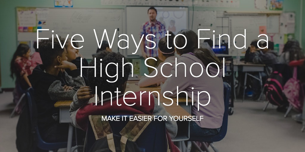 Five Ways to Find a High School Internship