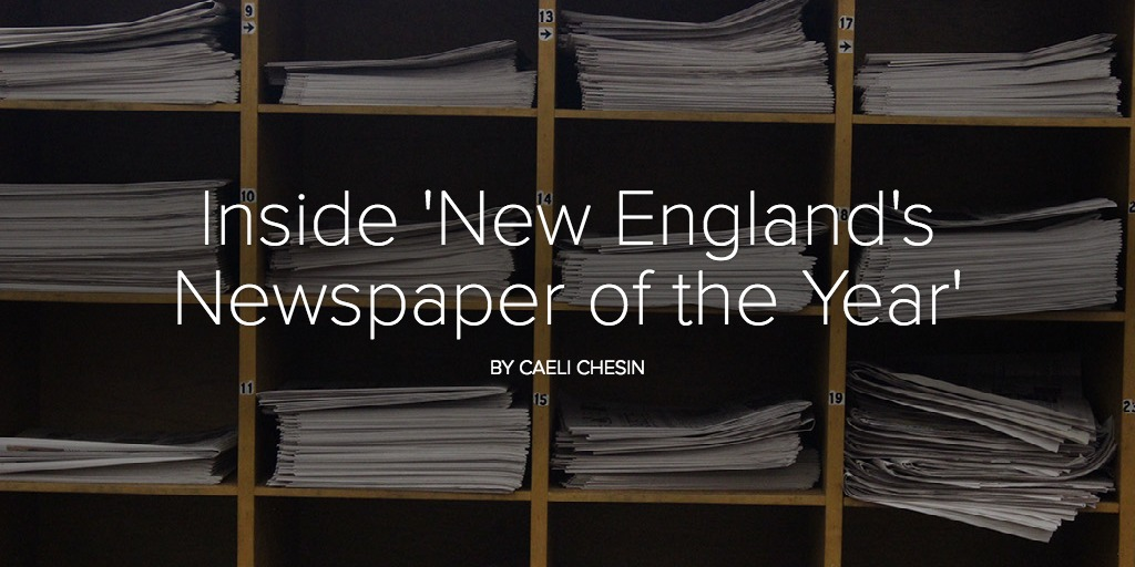 Inside 'New England's Newspaper of the Year'