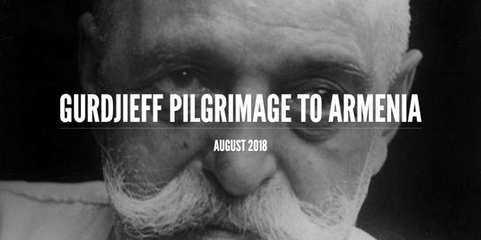 Gurdjieff Pilgrimage to Armenia