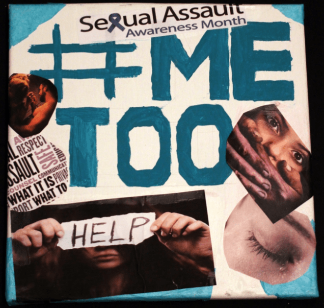 "Student-made collage with the words ""Sexual Assault Awareness Month"" and ""#MeToo: and show images of women being harassed and abused by men"
