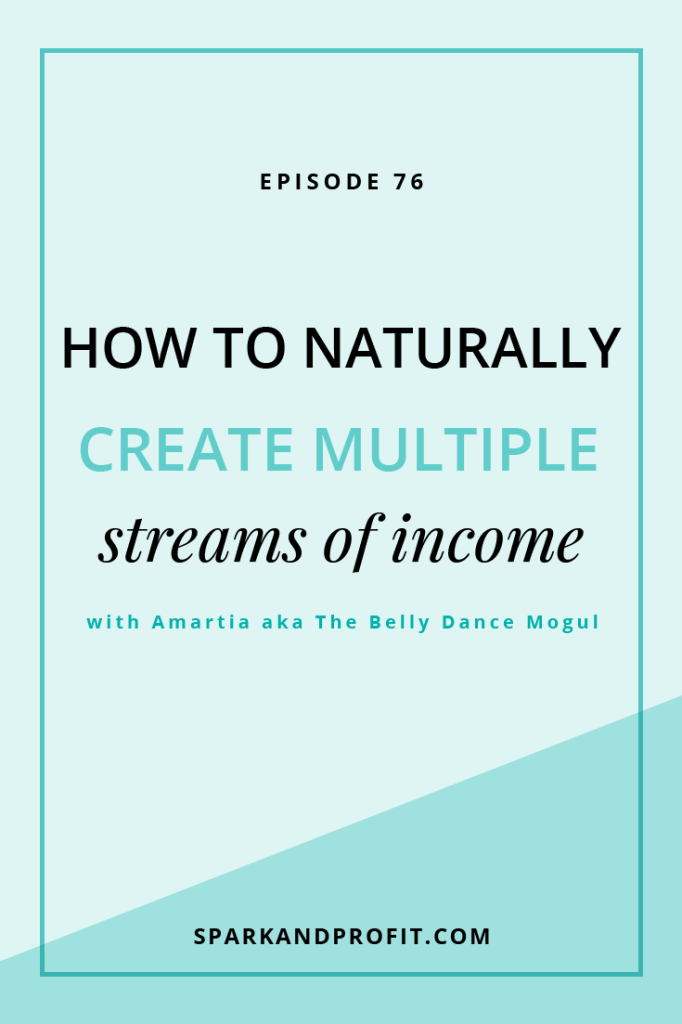 creating multiple streams of income - Spark and Profit Podcast