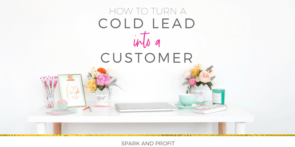 How To Turn A Cold Lead Into A Paying Customer