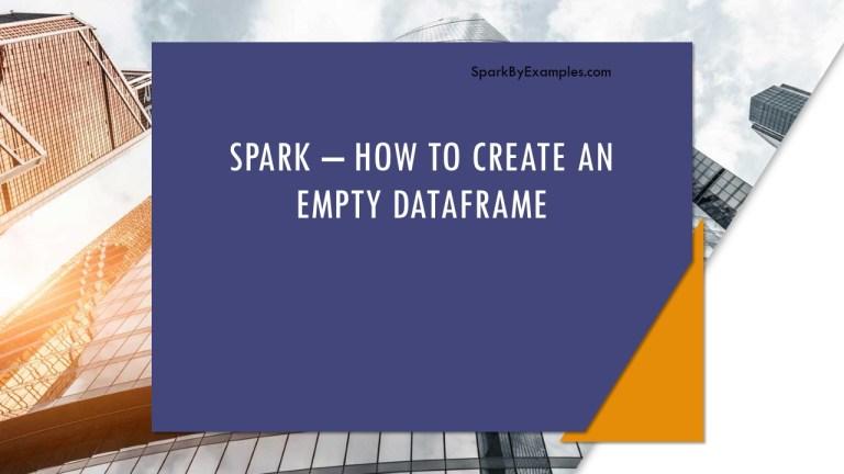 PySpark – Create an Empty DataFrame & RDD