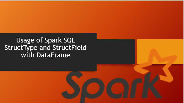Spark SQL StructType & StructField with examples — Spark by