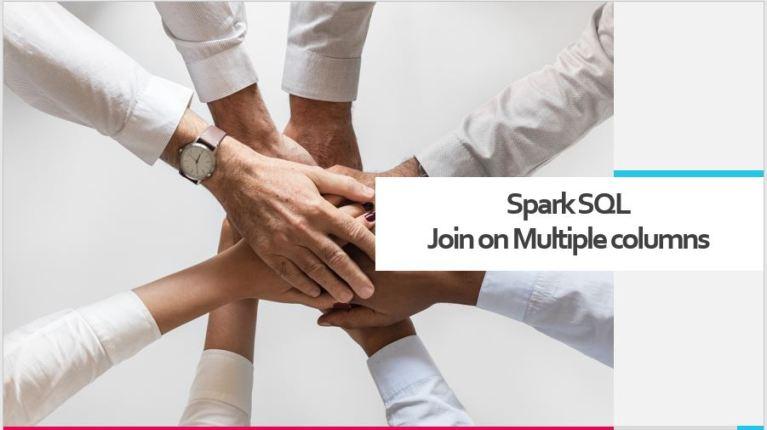 Spark SQL Join on multiple columns