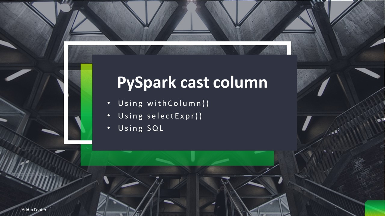 PySpark – Cast Column Type With Examples