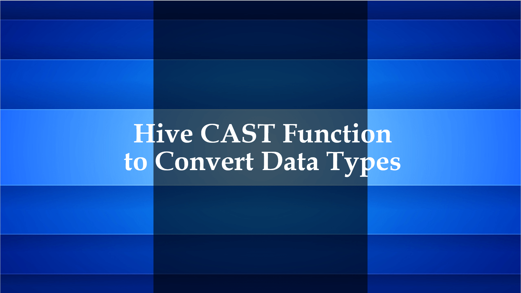 Hive Cast Function to Convert Data Type