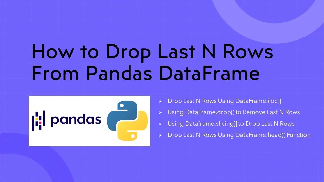Pandas Drop Last N Rows From DataFrame