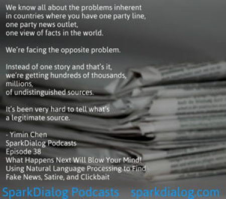 On SparkDialog Podcasts, we talk about how fake news is being detected using machine learning and natural language processing.