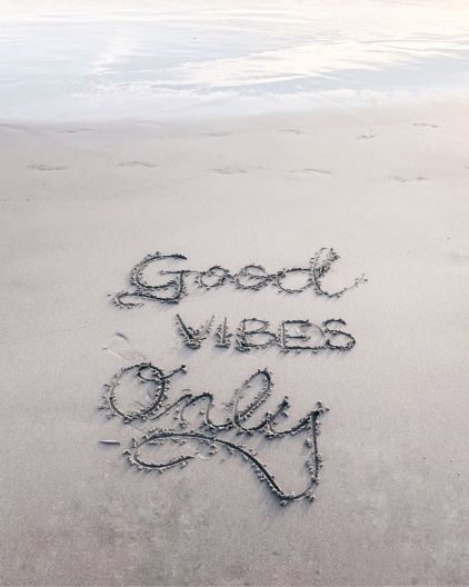written in the san 'good vibes only'