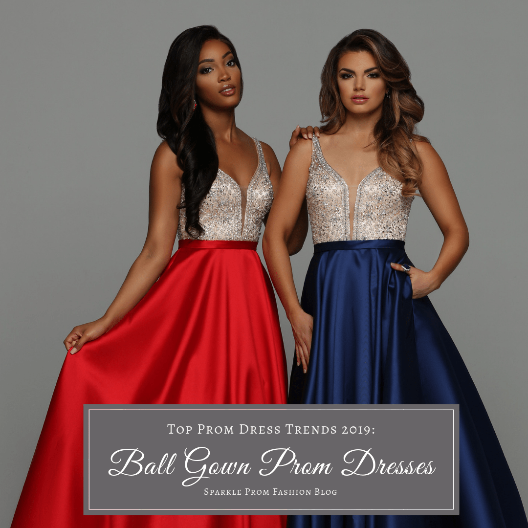 Top Prom Dress Trends 2019 Ball Gown Prom Dresses – Sparkle Prom Blog