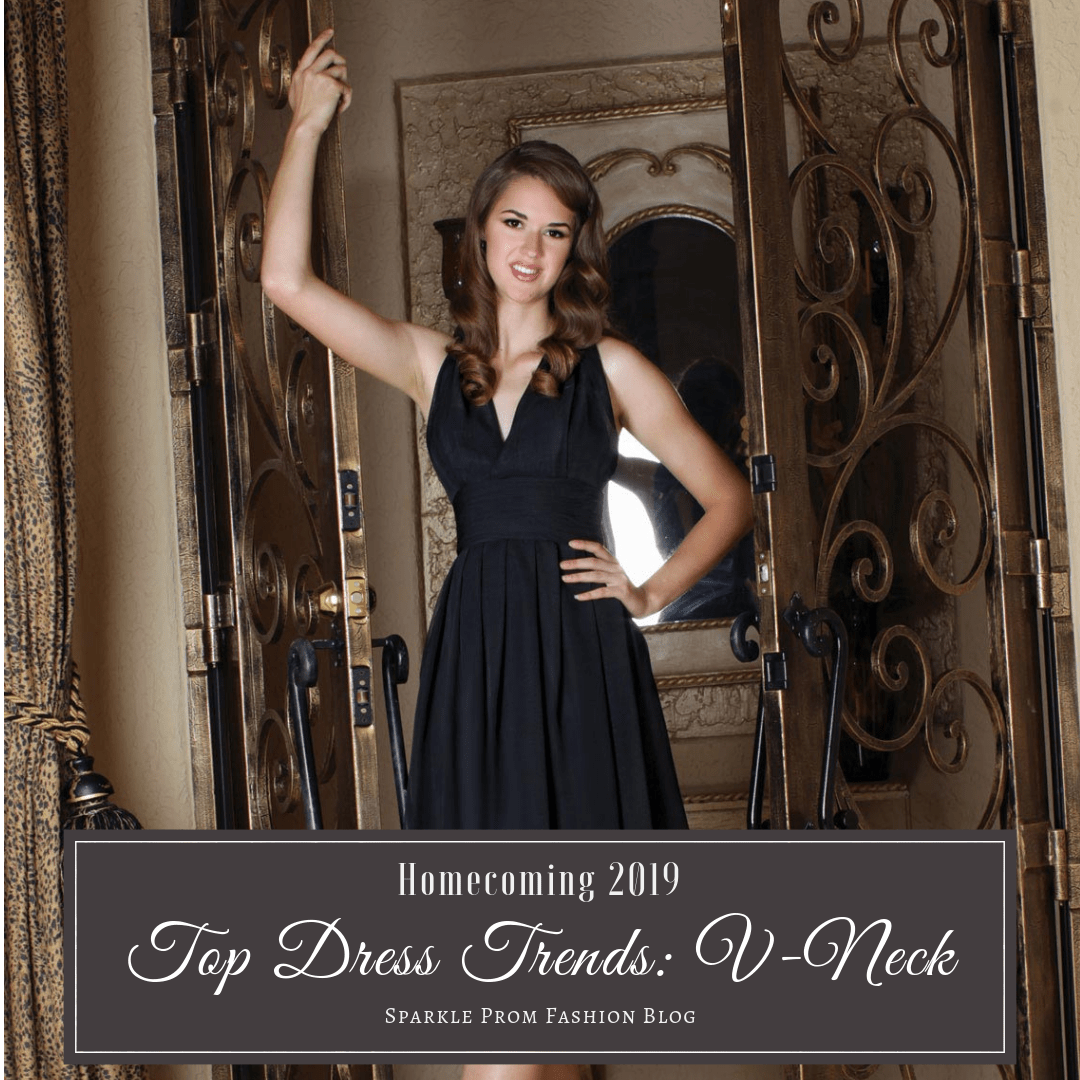 Homecoming 2019 Top Dress Trends V-Neck – Sparkle Prom Blog