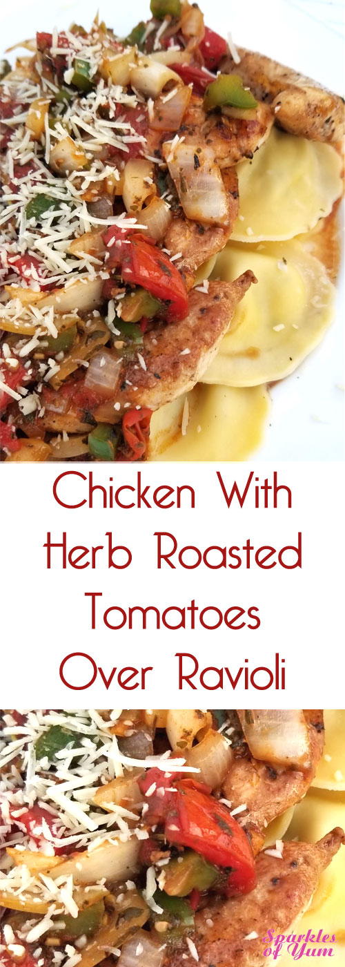 This Chicken with Herb Roasted Tomatoes Over Ravioli came out tasting fabulous, with a scrumptious pan sauce. It looks pretty fancy as well, but it couldn't be easier! #chickenrecipe #ravioli #herbs #tomatoes