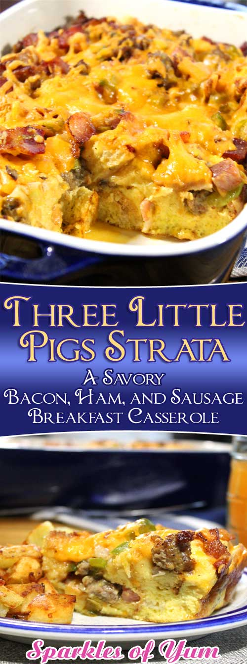 Bacon, ham, and sausage come together to make this Three Little Pigs Strata. A simple, delicious, and comforting breakfast everyone is sure to love! #breakfast #brunch #holiday #bacon #ham #sausage
