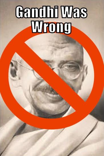 gandhi was wrong